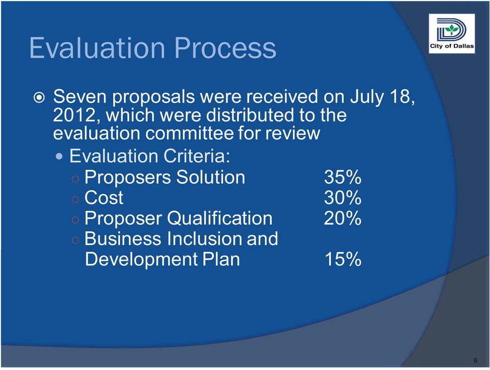 review Evaluation Criteria: Proposers Solution 35% Cost 30%