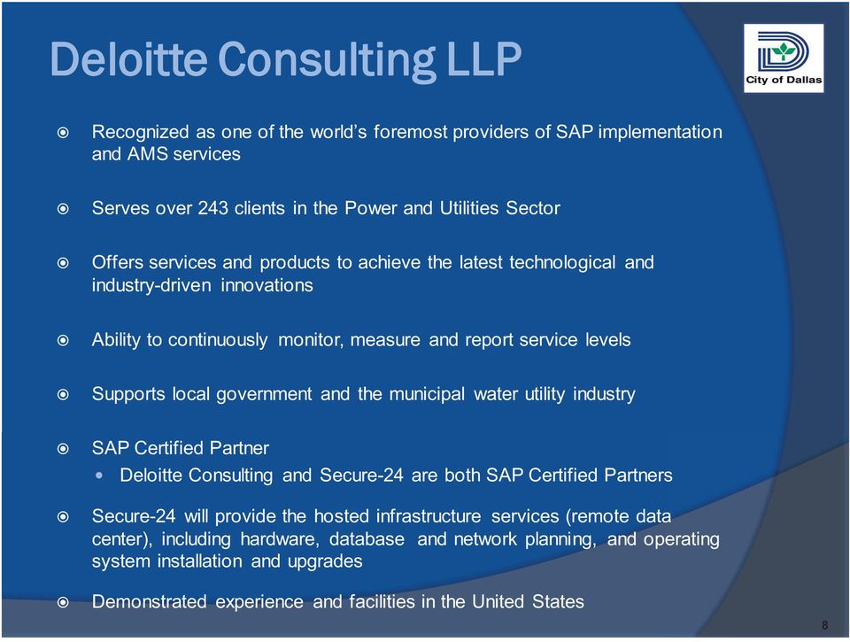 and the municipal water utility industry SAP Certified Partner Deloitte Consulting and Secure-24 are both SAP Certified Partners Secure-24 will provide the hosted infrastructure
