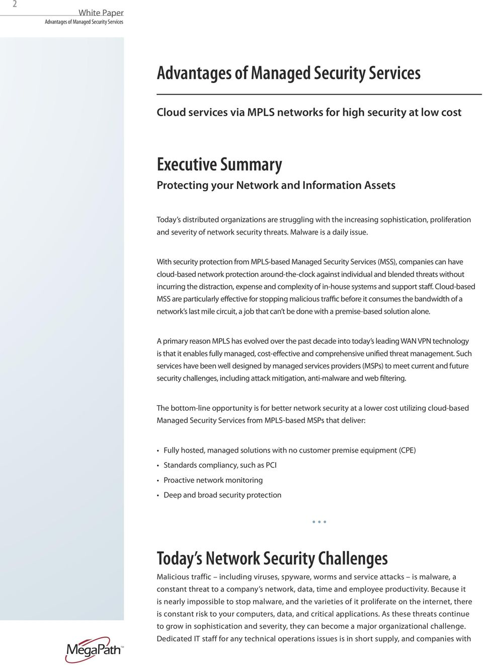 With security protection from MPLS-based Managed Security Services (MSS), companies can have cloud-based network protection around-the-clock against individual and blended threats without incurring
