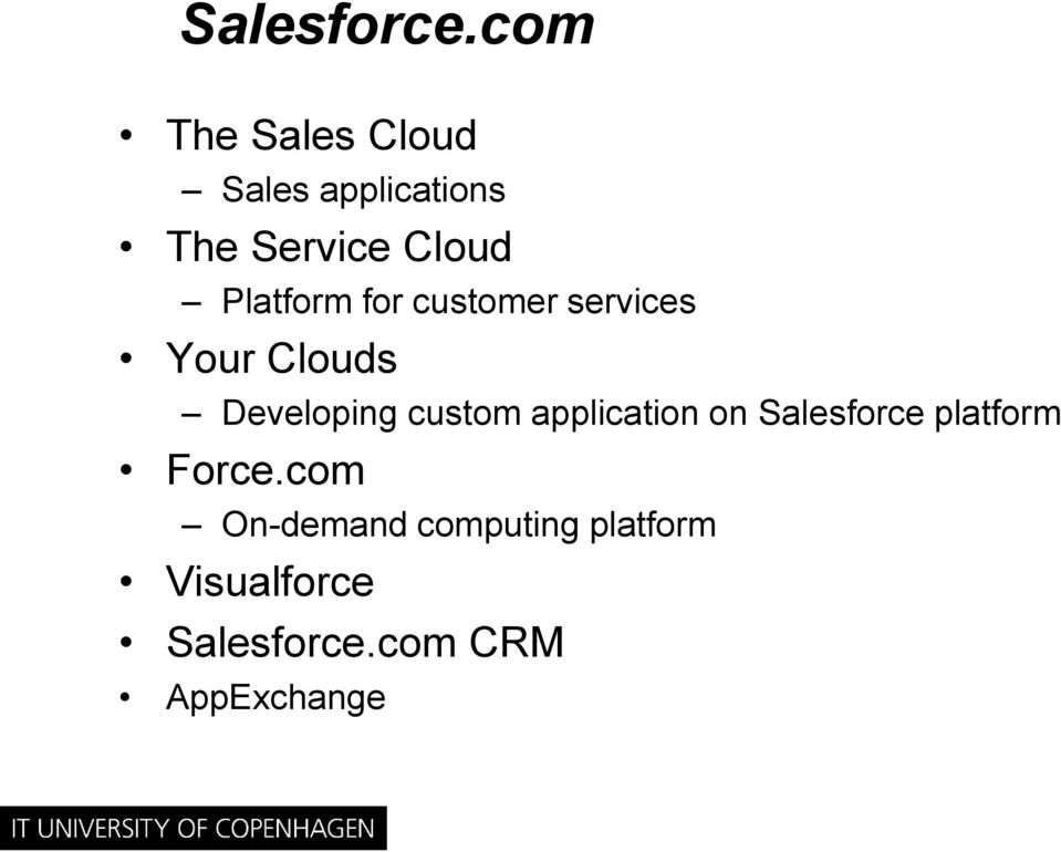 Platform for customer services Your Clouds Developing custom