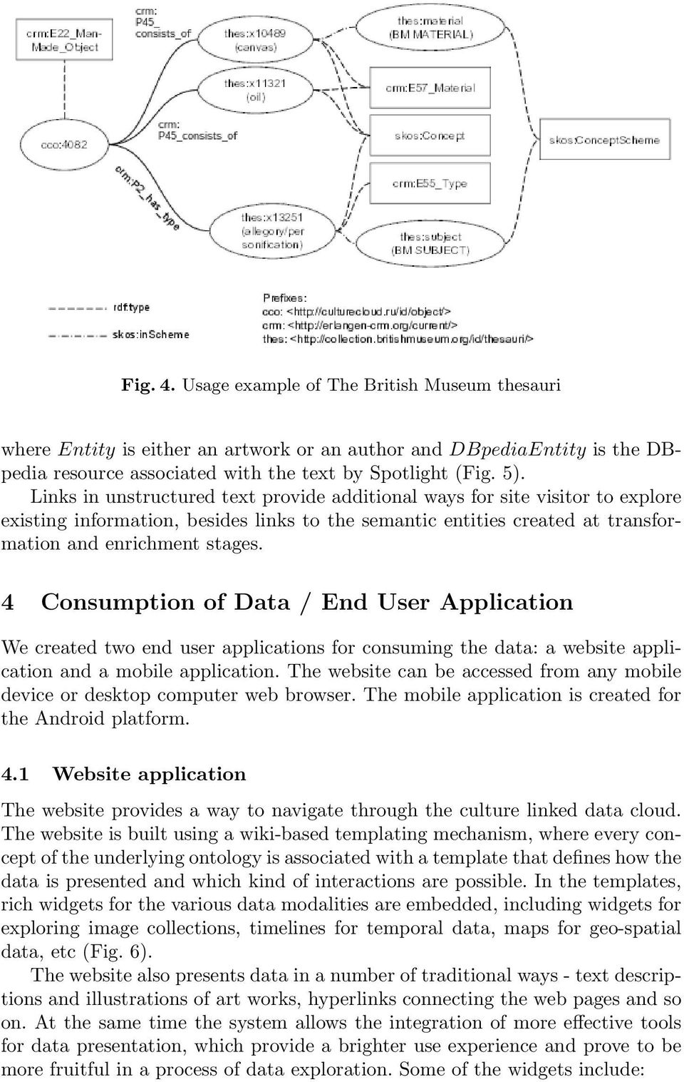 4 Consumption of Data / End User Application We created two end user applications for consuming the data: a website application and a mobile application.