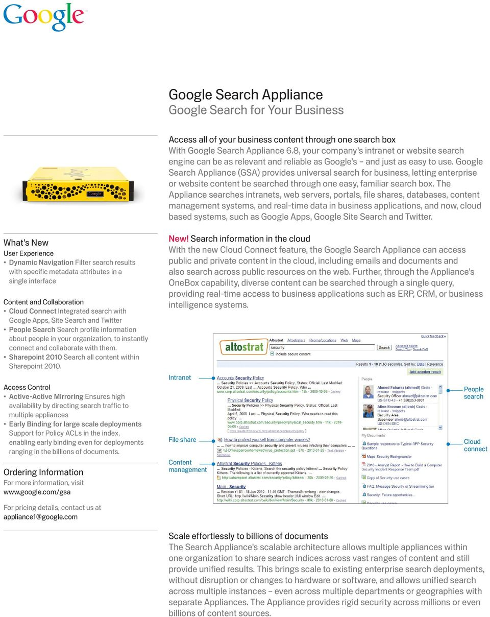 Google Search Appliance (GSA) provides universal search for business, letting enterprise or website content be searched through one easy, familiar search box.