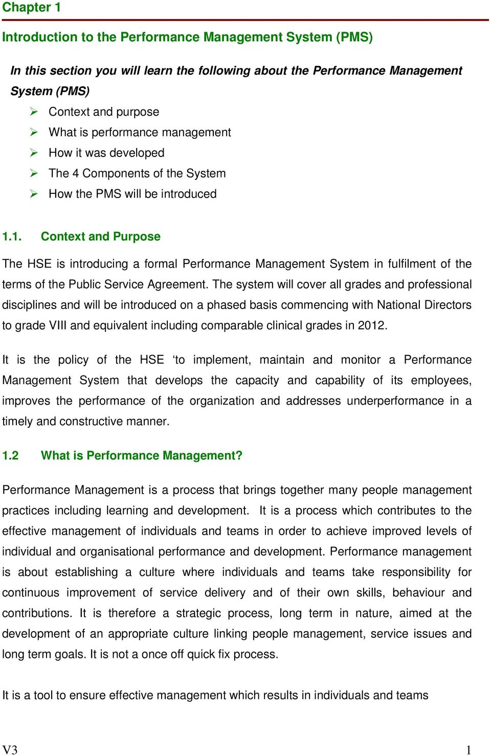 1. Context and Purpose The HSE is introducing a formal Performance Management System in fulfilment of the terms of the Public Service Agreement.