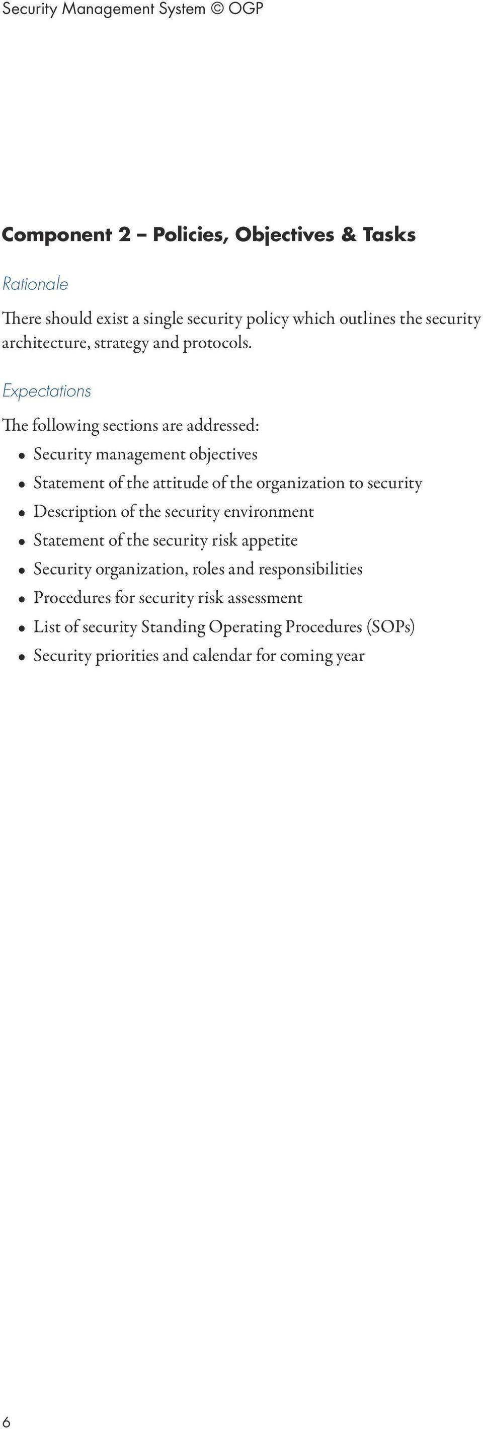 Expectations The following sections are addressed: Security management objectives Statement of the attitude of the organization to security