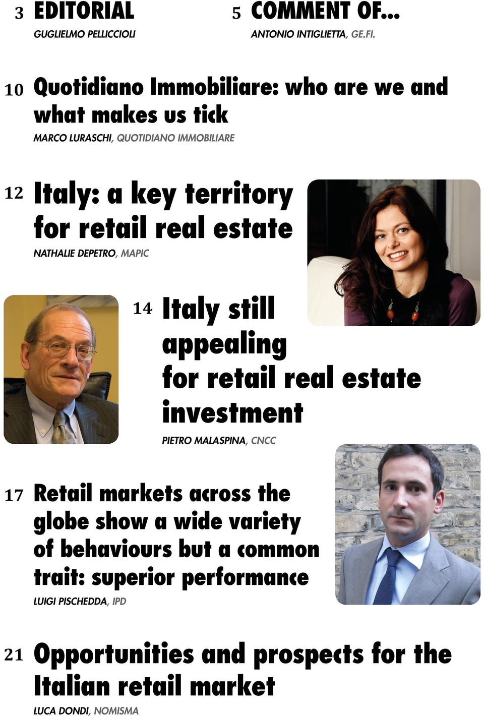 retail real estate NATHALIE DEPETRO, MAPIC 14 Italy still appealing for retail real estate investment PIETRO MALASPINA, CNCC 17 Retail