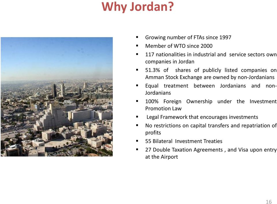 3% of shares of publicly listed companies on Amman Stock Exchange are owned by non-jordanians Equal treatment between Jordanians and non-