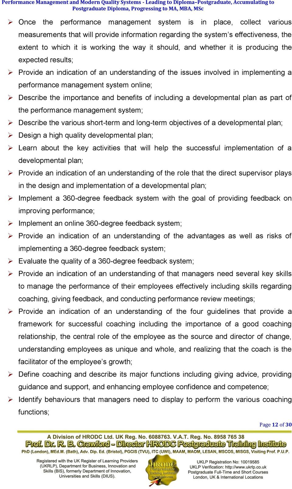 importance and benefits of including a developmental plan as part of the performance management system; Describe the various short-term and long-term objectives of a developmental plan; Design a high