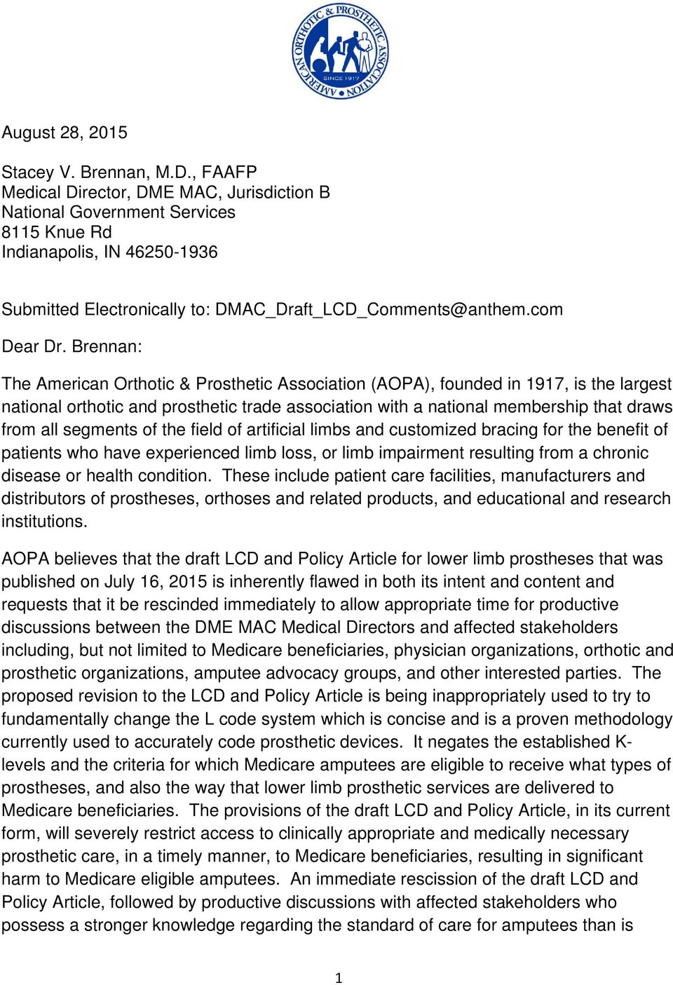 Brennan: The American Orthotic & Prosthetic Association (AOPA), founded in 1917, is the largest national orthotic and prosthetic trade association with a national membership that draws from all