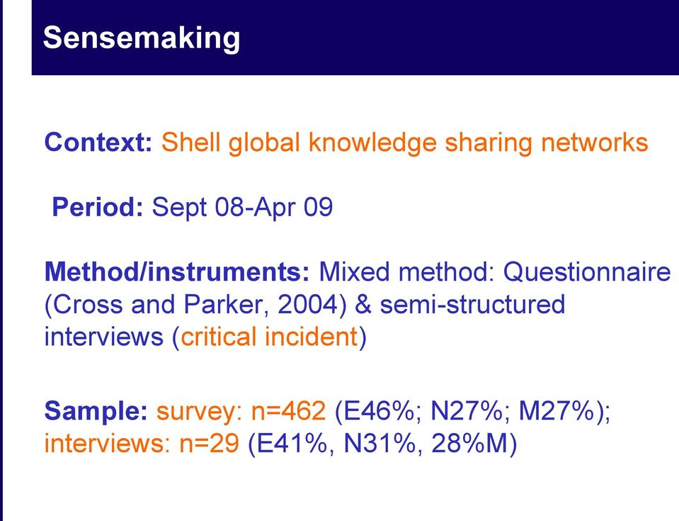 and Parker, 2004) & semi-structured interviews (critical incident)