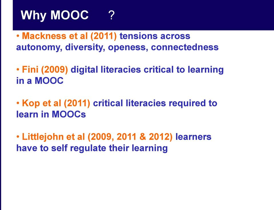 connectedness Fini (2009) digital literacies critical to learning in a MOOC