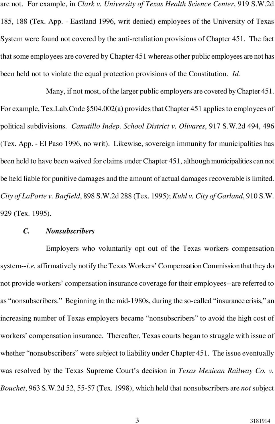 The fact that some employees are covered by Chapter 451 whereas other public employees are not has been held not to violate the equal protection provisions of the Constitution. Id.