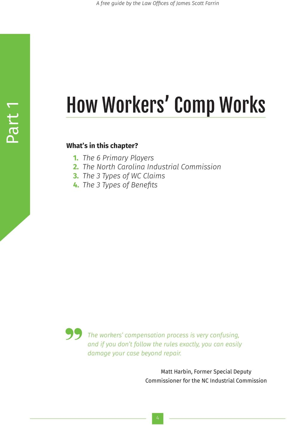 The 3 Types of Benefits The workers compensation process is very confusing, and if you don t follow