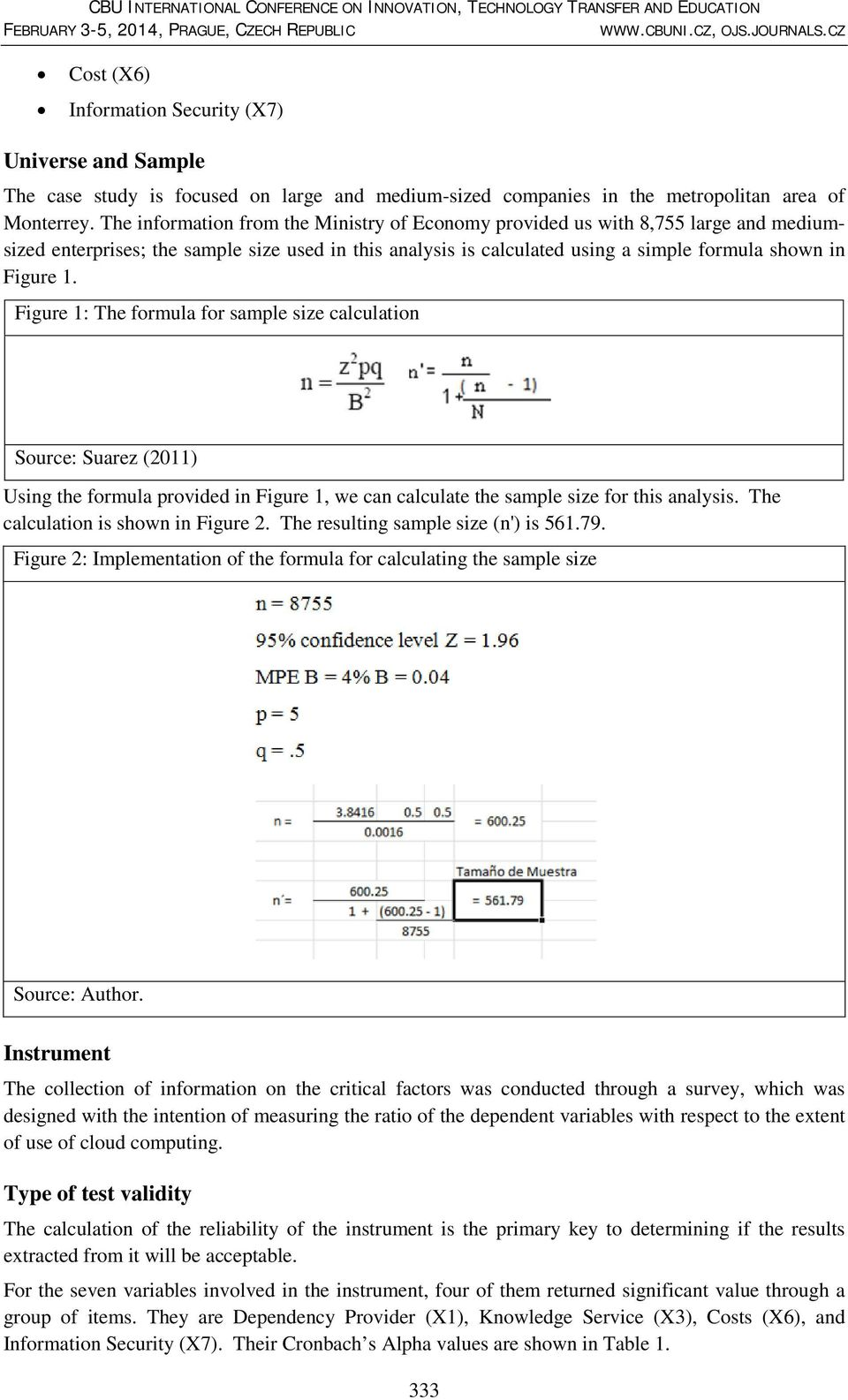 Figure 1: The formula for sample size calculation Source: Suarez (2011) Using the formula provided in Figure 1, we can calculate the sample size for this analysis.