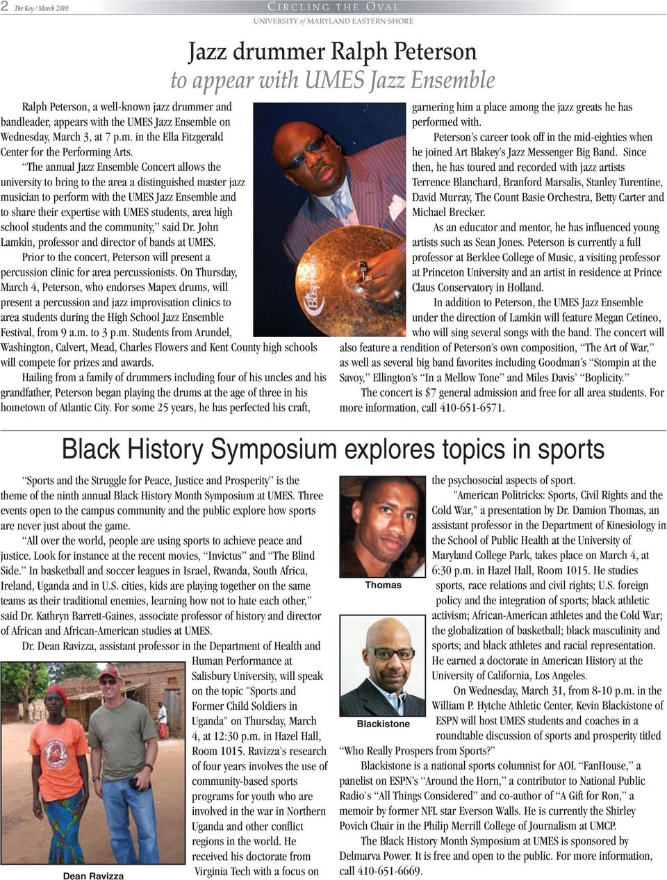 students, area high school students and the community, said Dr. John Lamkin, professor and director of bands at UMES.