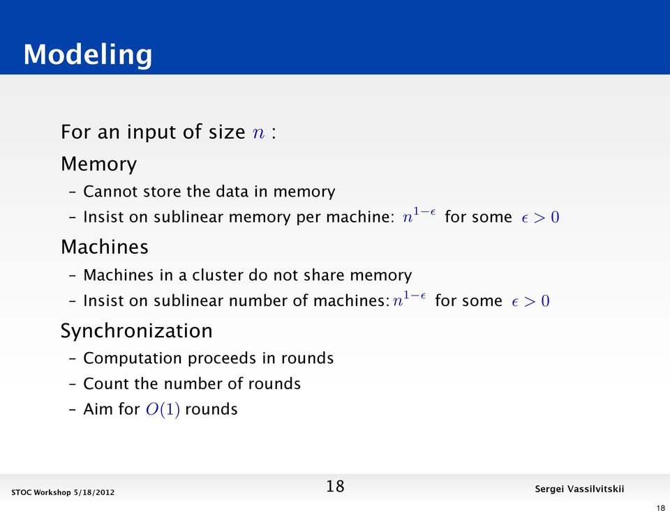 share memory Insist on sublinear number of machines: n 1 for some >0