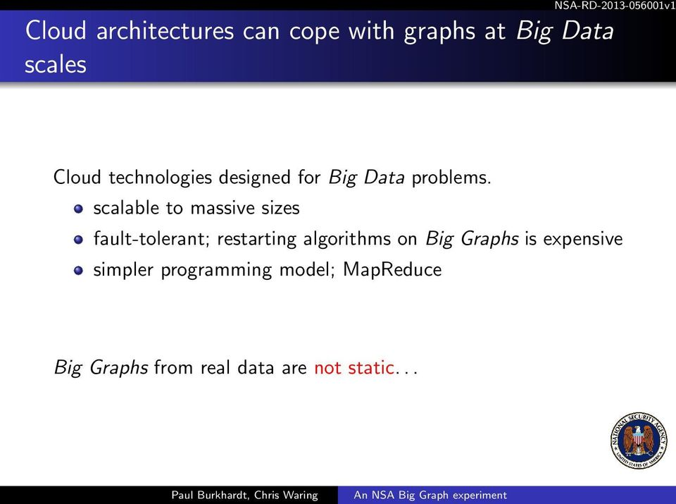 scalable to massive sizes fault-tolerant; restarting algorithms on Big