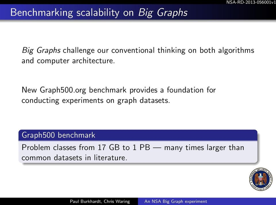 org benchmark provides a foundation for conducting experiments on graph datasets.