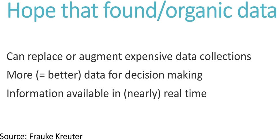 better) data for decision making Information