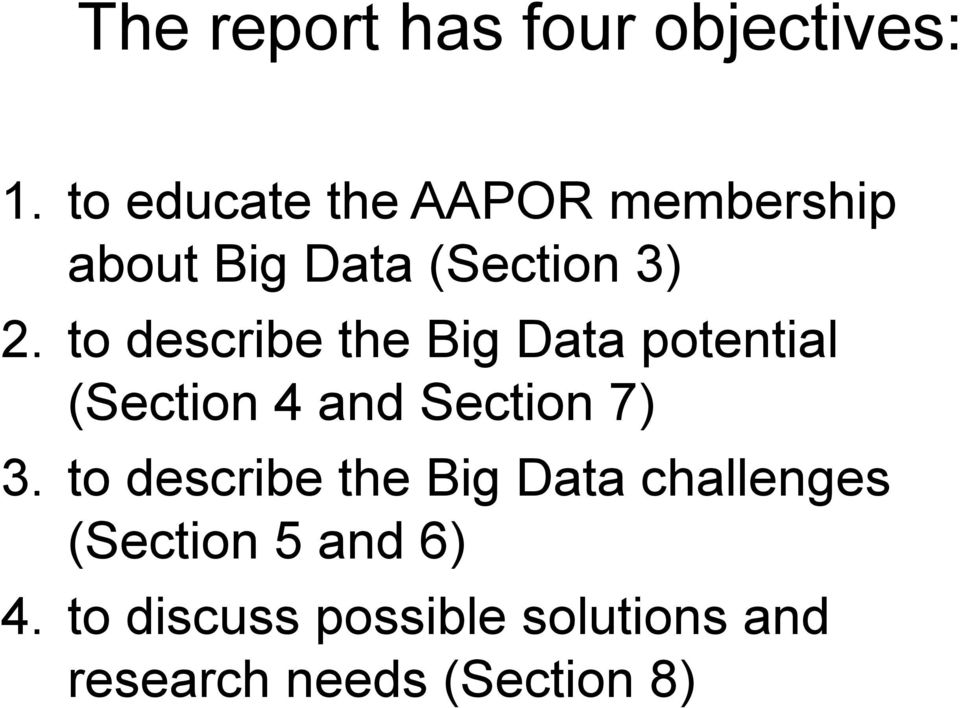 to describe the Big Data potential (Section 4 and Section 7) 3.