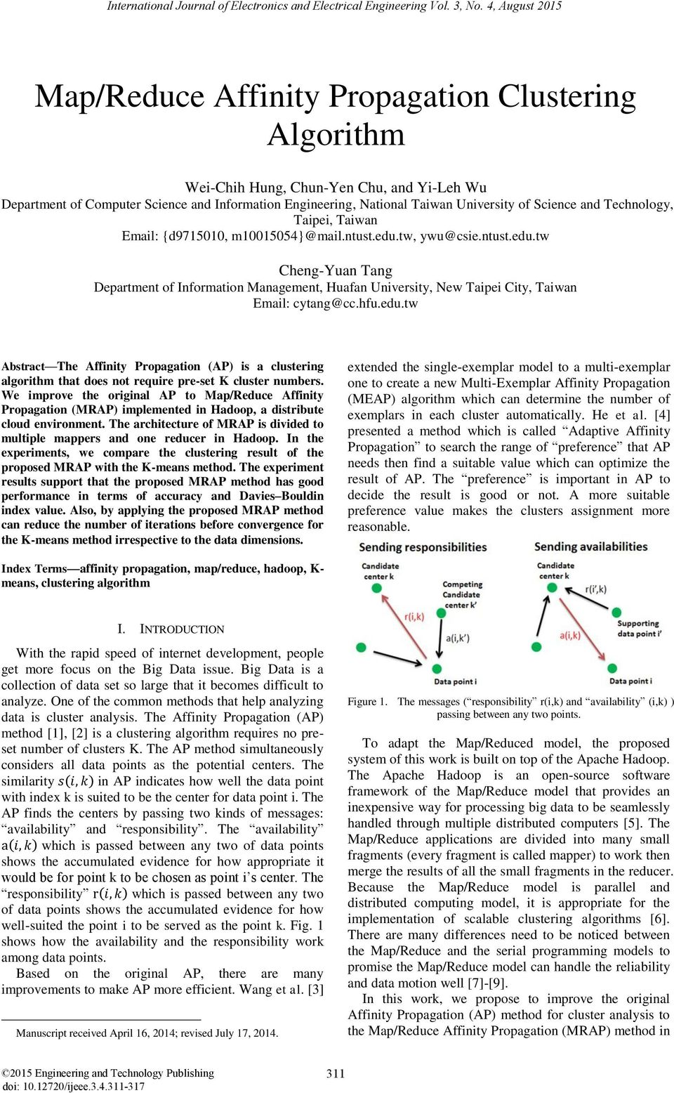 hfu.edu.tw Abstract The Affinity Propagation AP) is a clustering algorithm that does not require pre-set K cluster numbers.