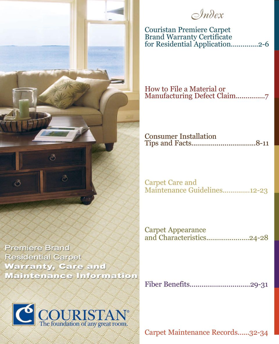 ..7 Consumer Installation Tips and Facts...8-11 Carpet Care and Maintenance Guidelines.