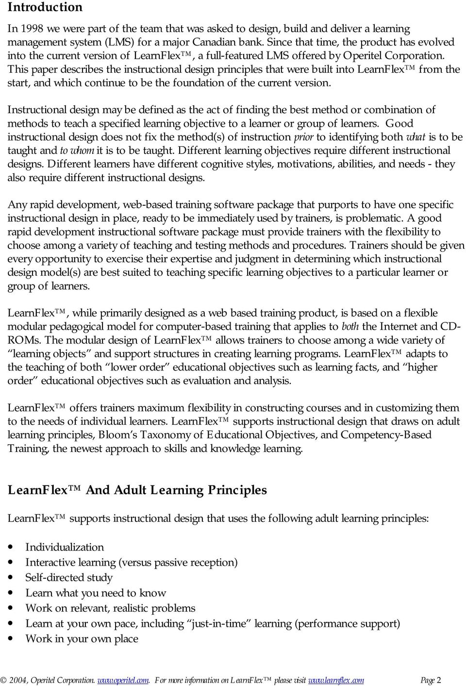 This paper describes the instructional design principles that were built into LearnFlex from the start, and which continue to be the foundation of the current version.