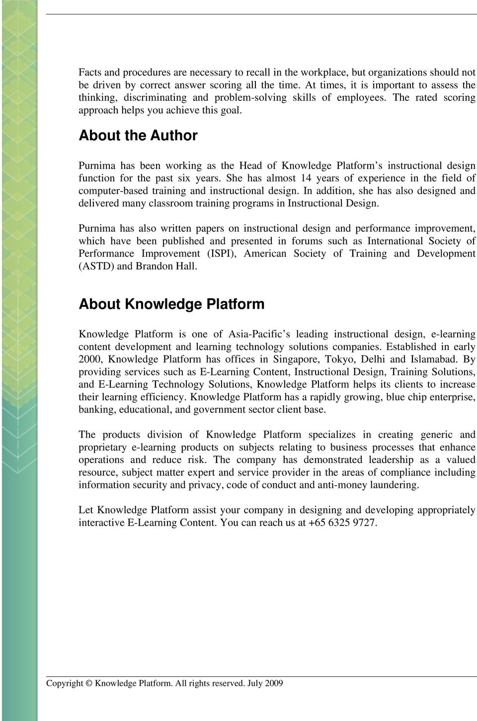 About the Author Purnima has been working as the Head of Knowledge Platform s instructional design function for the past six years.