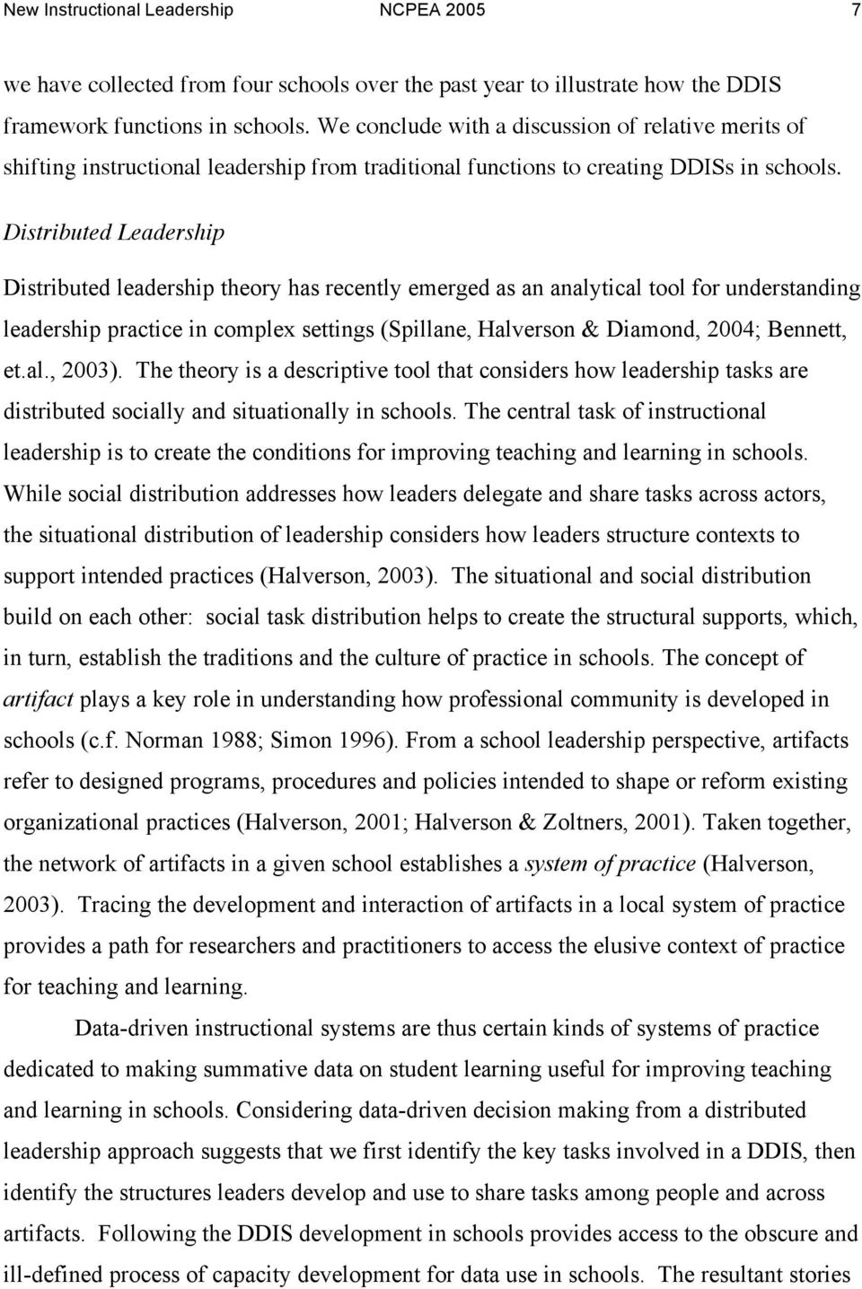 Distributed Leadership Distributed leadership theory has recently emerged as an analytical tool for understanding leadership practice in complex settings (Spillane, Halverson & Diamond, 2004;