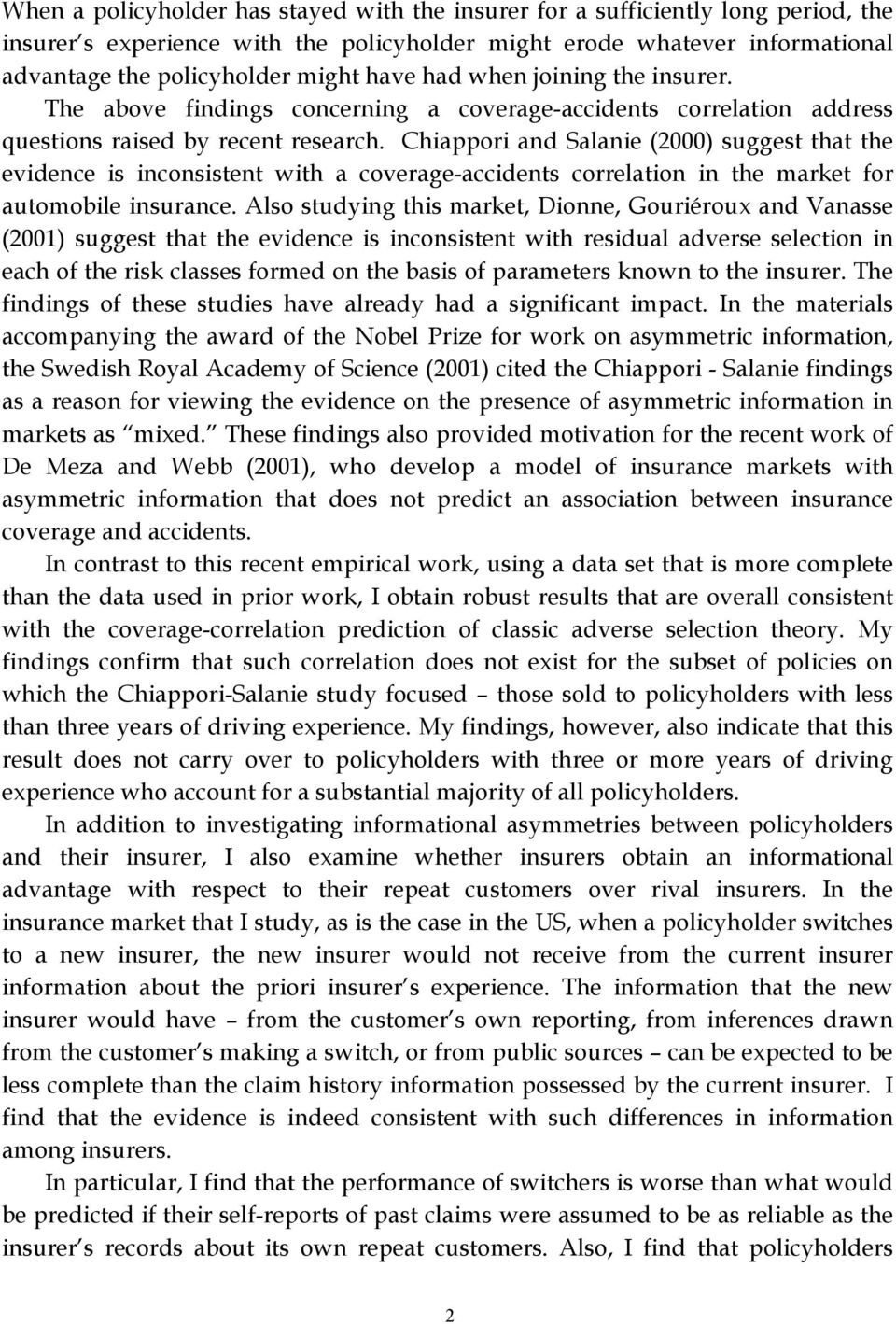 Chappor and Salane (2000) suggest that the evdence s nconsstent wth a coverage-accdents correlaton n the market for automoble nsurance.
