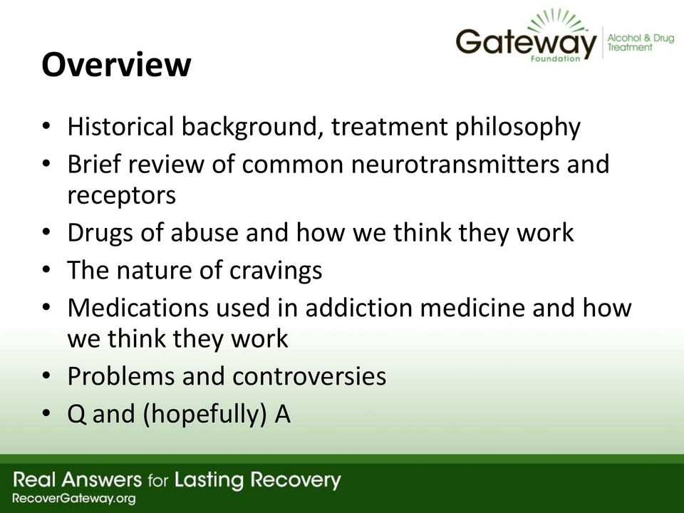 they work The nature of cravings Medications used in addiction medicine