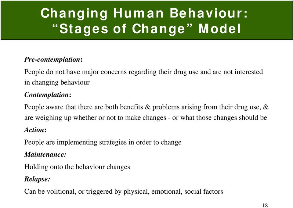 are weighing up whether or not to make changes - or what those changes should be Action: People are implementing strategies in order to
