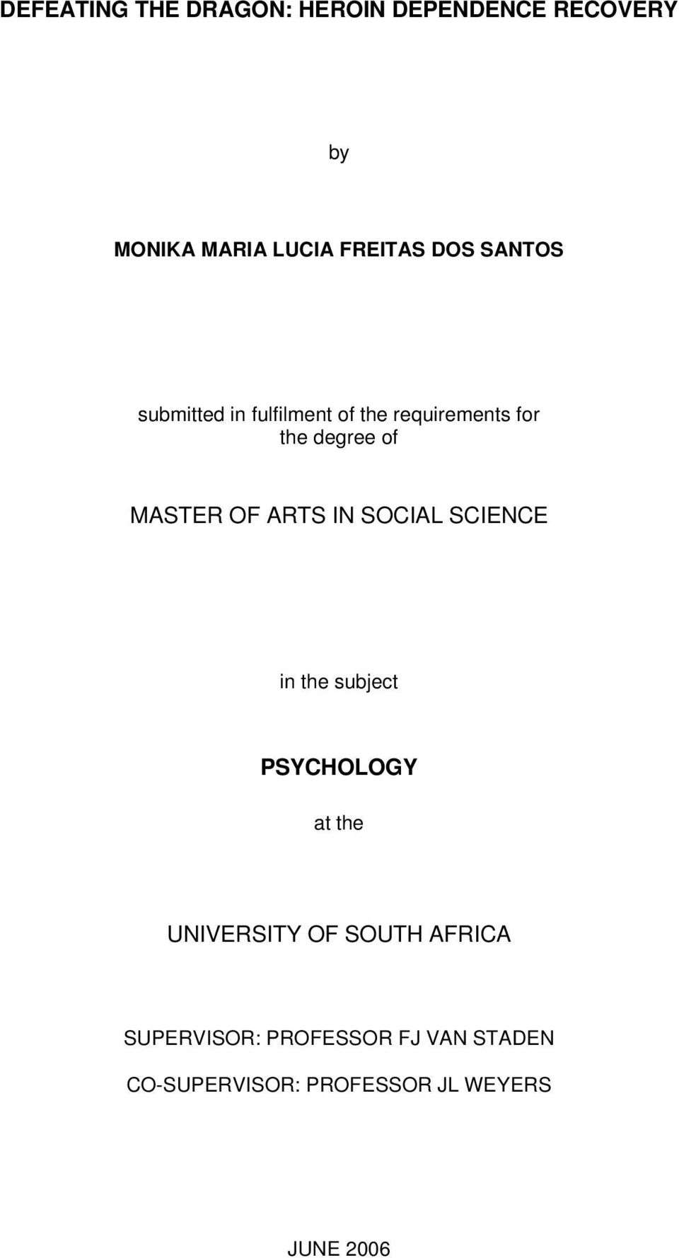 OF ARTS IN SOCIAL SCIENCE in the subject PSYCHOLOGY at the UNIVERSITY OF SOUTH