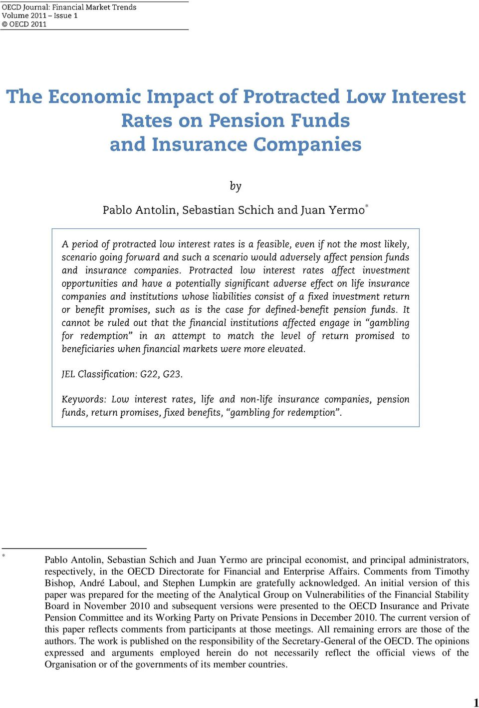 An initial version of this paper was prepared for the meeting of the Analytical Group on Vulnerabilities of the Financial Stability Board in November 2010 and subsequent versions were presented to