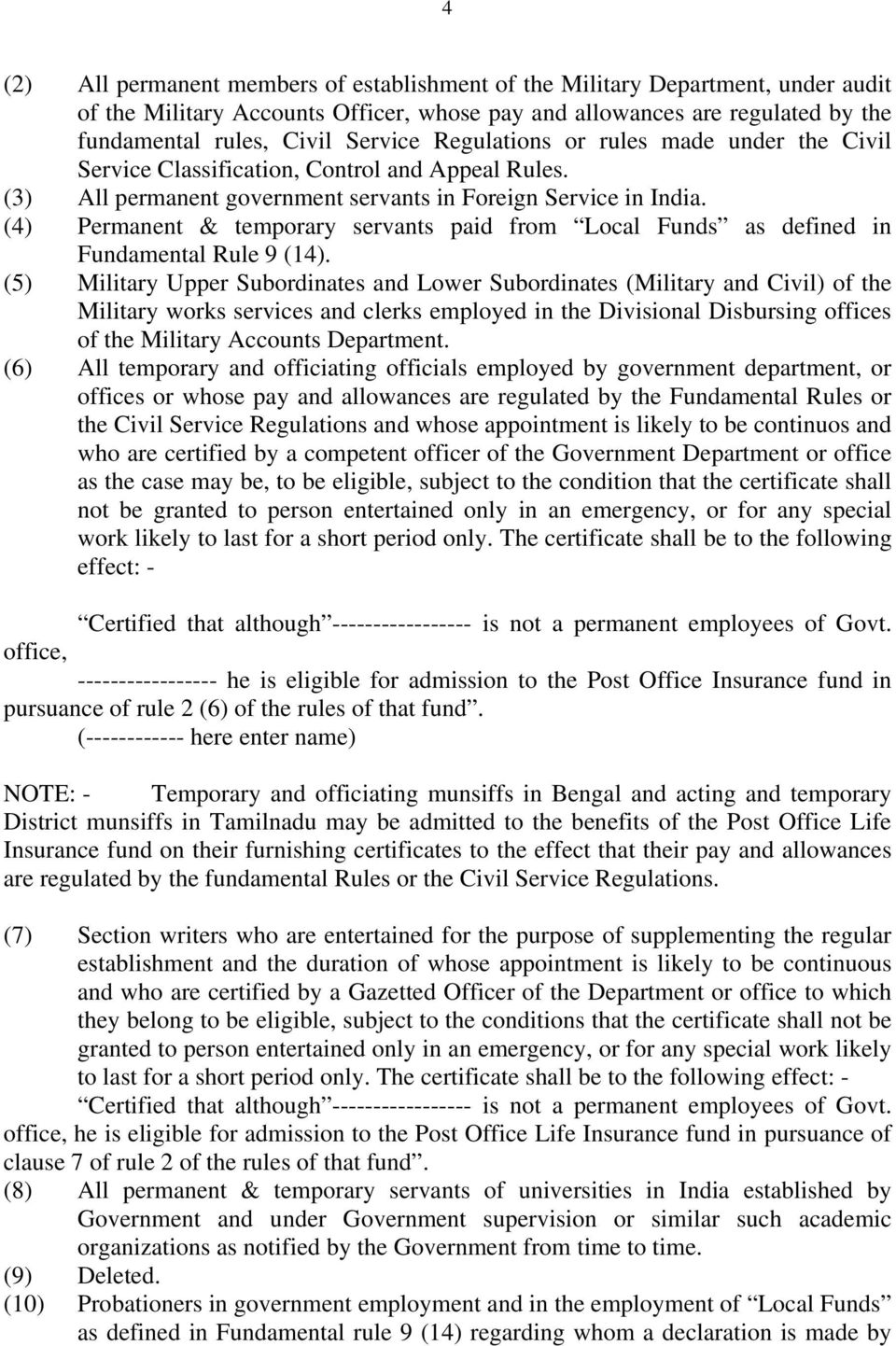 (4) Permanent & temporary servants paid from Local Funds as defined in Fundamental Rule 9 (14).