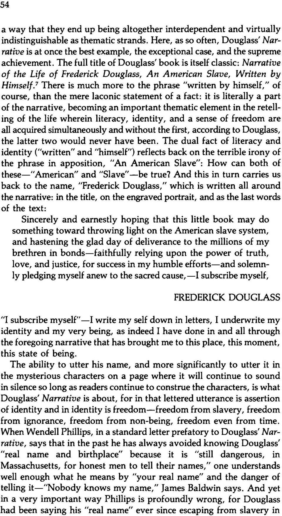 The full title of Douglass' book is itself classic: Narrative of the Life of Frederick Douglass, An American Slave, Written by Himself.