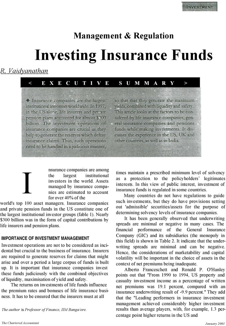 Insurance companies and private pension funds in the US constitute one of the largest institutional investor groups (fable 1).