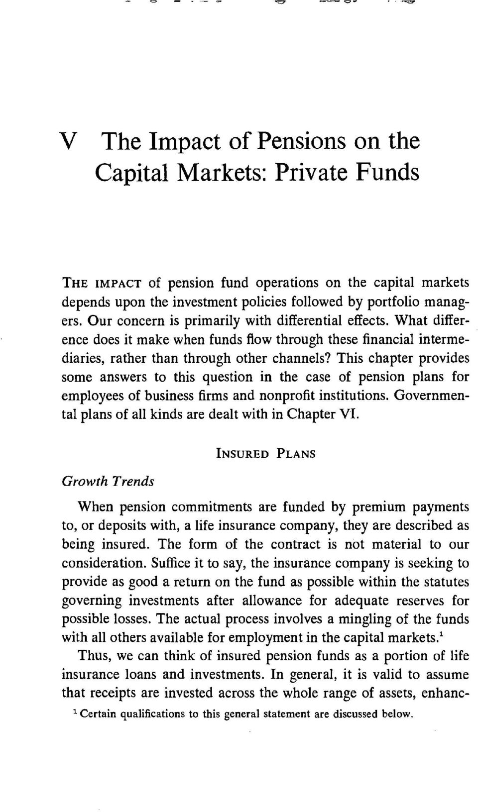 This chapter provides some answers to this question in the case of pension plans for employees of business firms and nonprofit institutions.