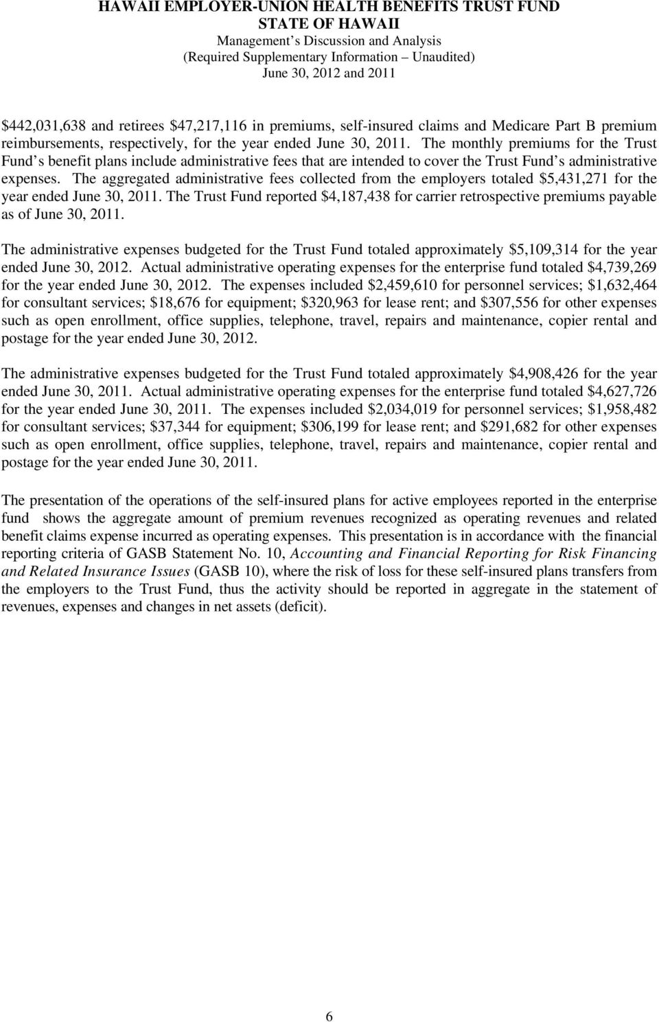 The aggregated administrative fees collected from the employers totaled $5,431,271 for the year ended June 30, 2011.