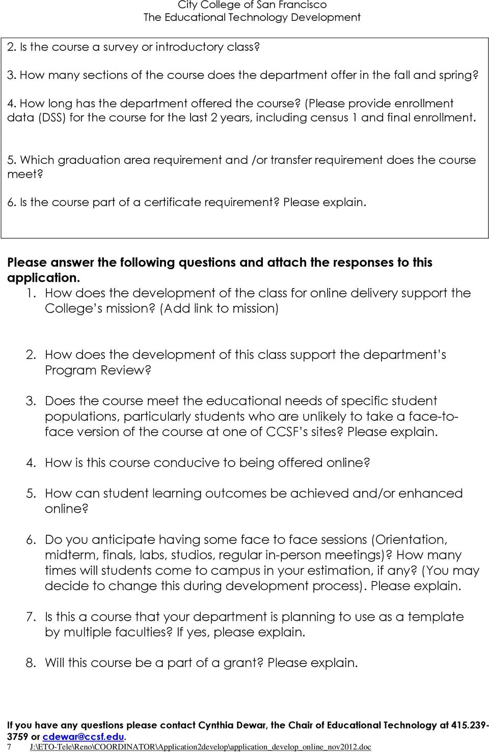 Which graduation area requirement and /or transfer requirement does the course meet? 6. Is the course part of a certificate requirement? Please explain.