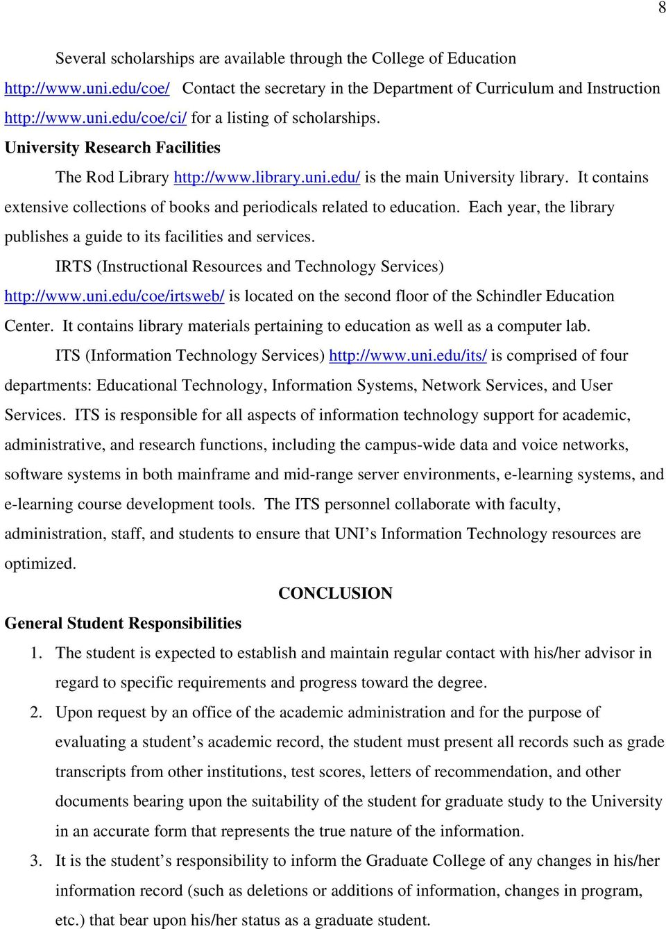 Each year, the library publishes a guide to its facilities and services. IRTS (Instructional Resources and Technology Services) http://www.uni.
