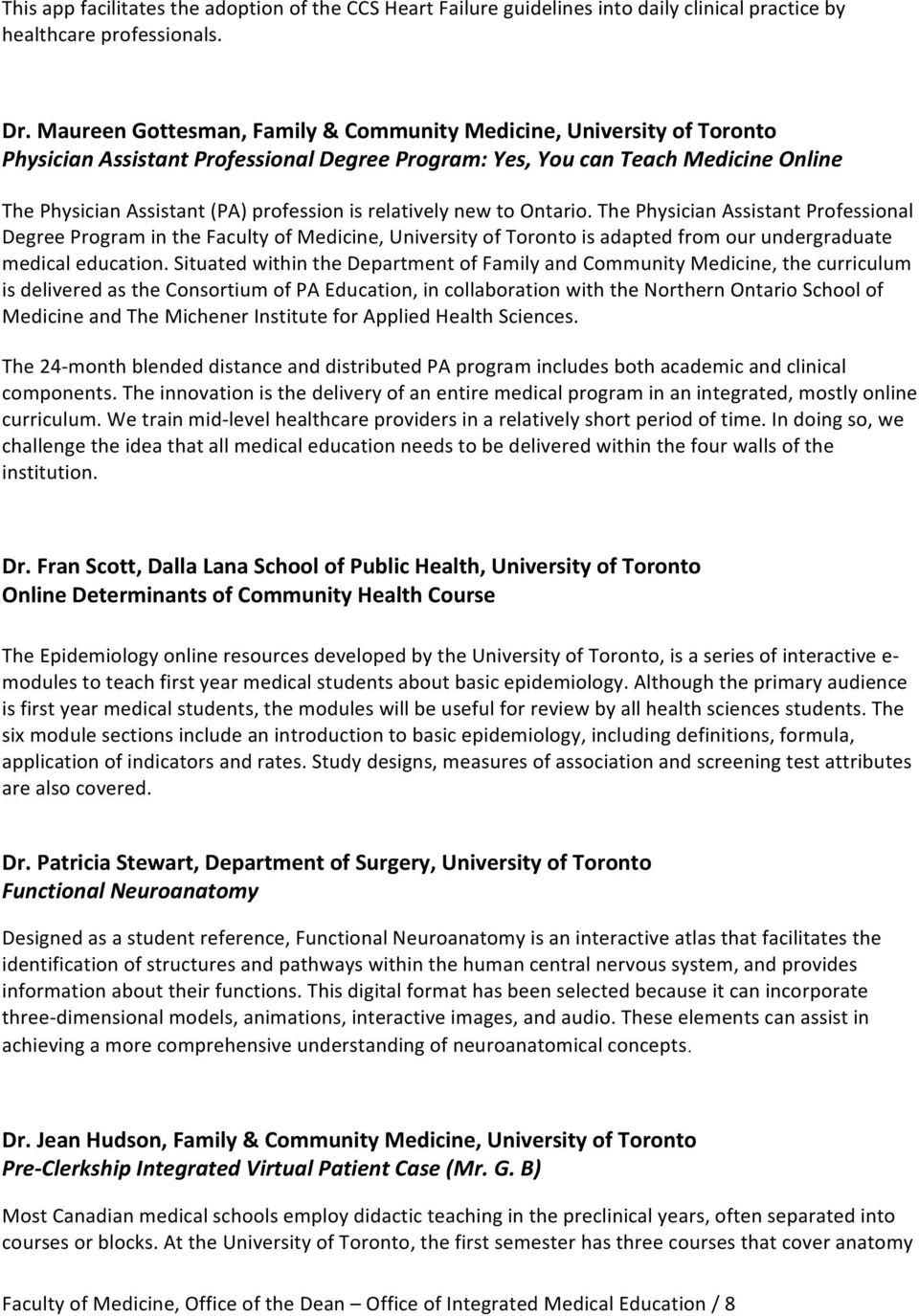 new to Ontario. The Physician Assistant Professional Degree Program in the Faculty of Medicine, University of is adapted from our undergraduate medical education.