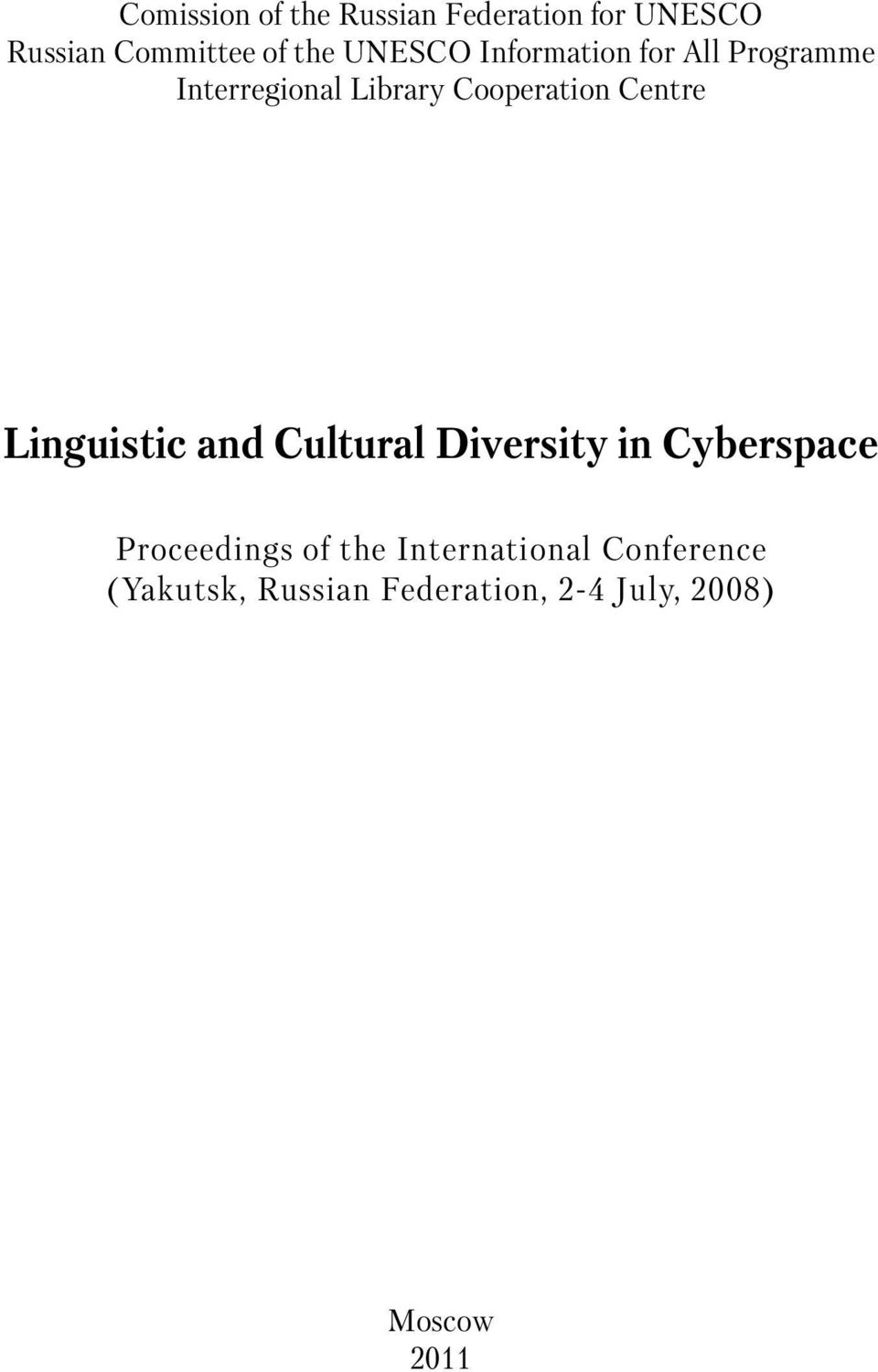 Centre Linguistic and Cultural Diversity in Cyberspace Proceedings of the