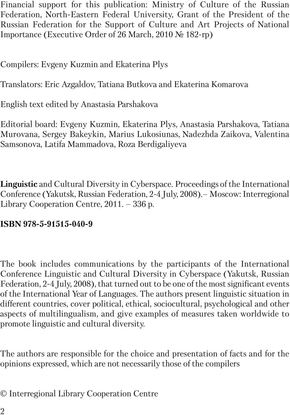 English text edited by Anastasia Parshakova Editorial board: Evgeny Kuzmin, Ekaterina Plys, Anastasia Parshakova, Tatiana Murovana, Sergey Bakeykin, Marius Lukosiunas, Nadezhda Zaikova, Valentina