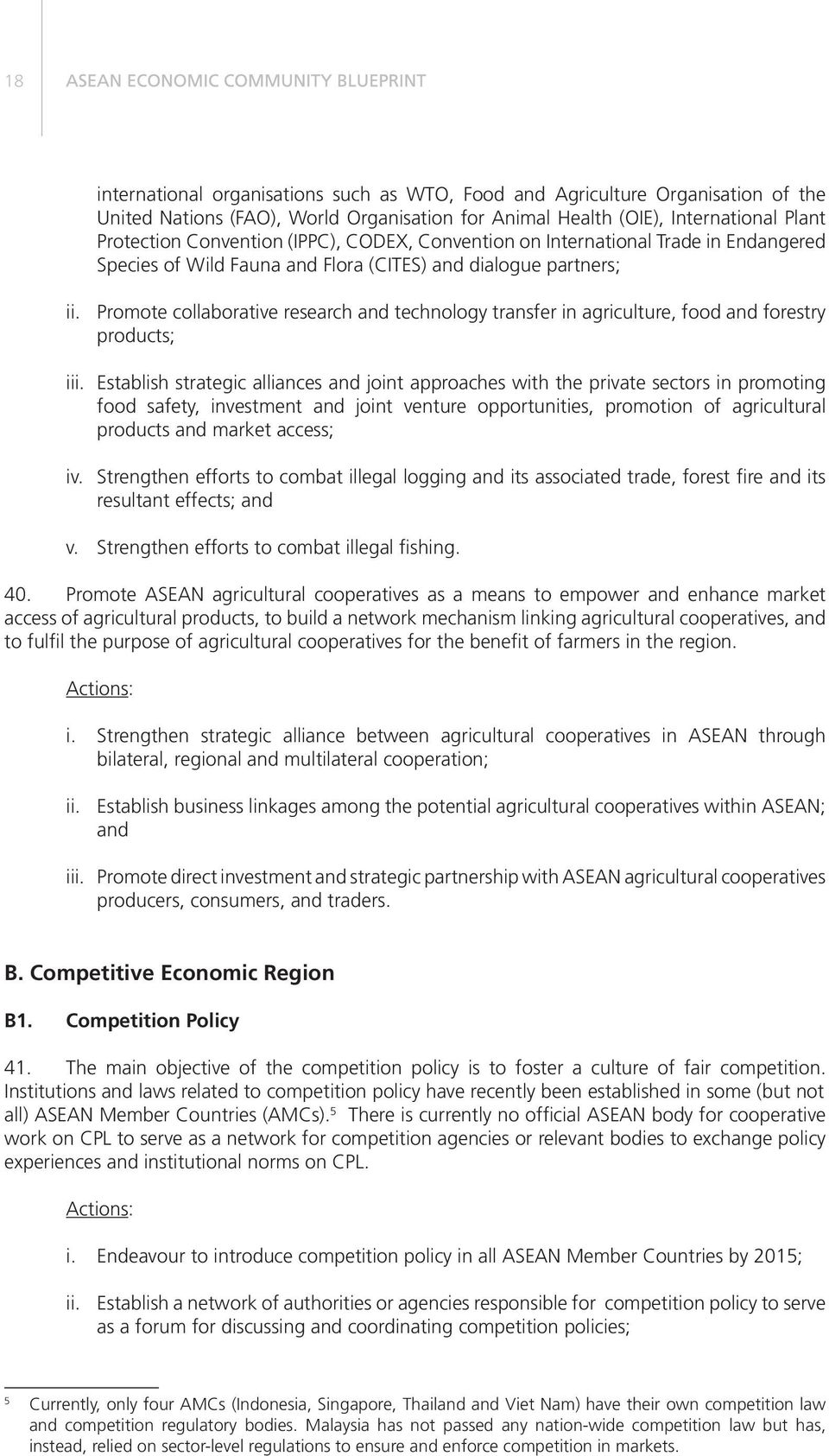 food and forestry products; ii Establish strategic alliances and joint approaches with the private sectors in promoting food safety, investment and joint venture opportunities, promotion of