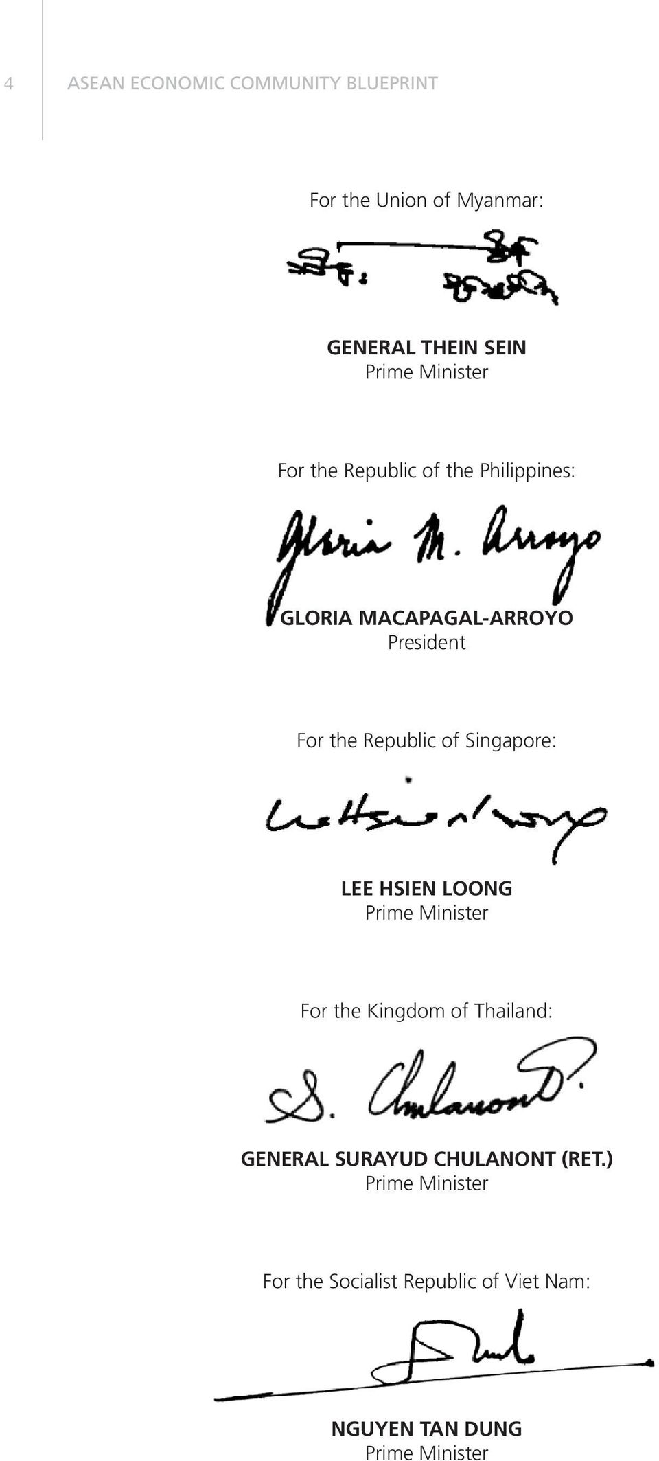 HSIEN LOONG Prime Minister For the Kingdom of Thailand: GENERAL SURAYUD CHULANONT
