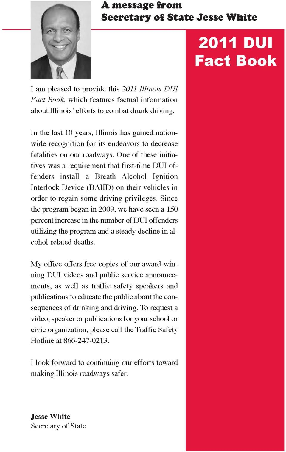 One of these initiatives was a requirement that first-time DUI offenders install a Breath Alcohol Ignition Interlock Device (BAIID) on their vehicles in order to regain some driving privileges.
