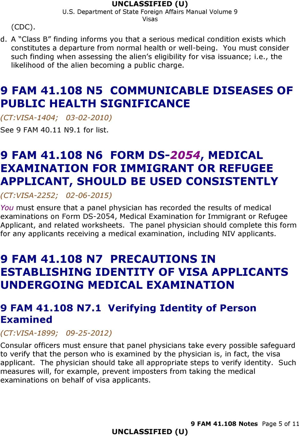 108 N5 COMMUNICABLE DISEASES OF PUBLIC HEALTH SIGNIFICANCE (CT:VISA-1404; 03-02-2010) See 9 FAM 40.11 N9.1 for list. 9 FAM 41.