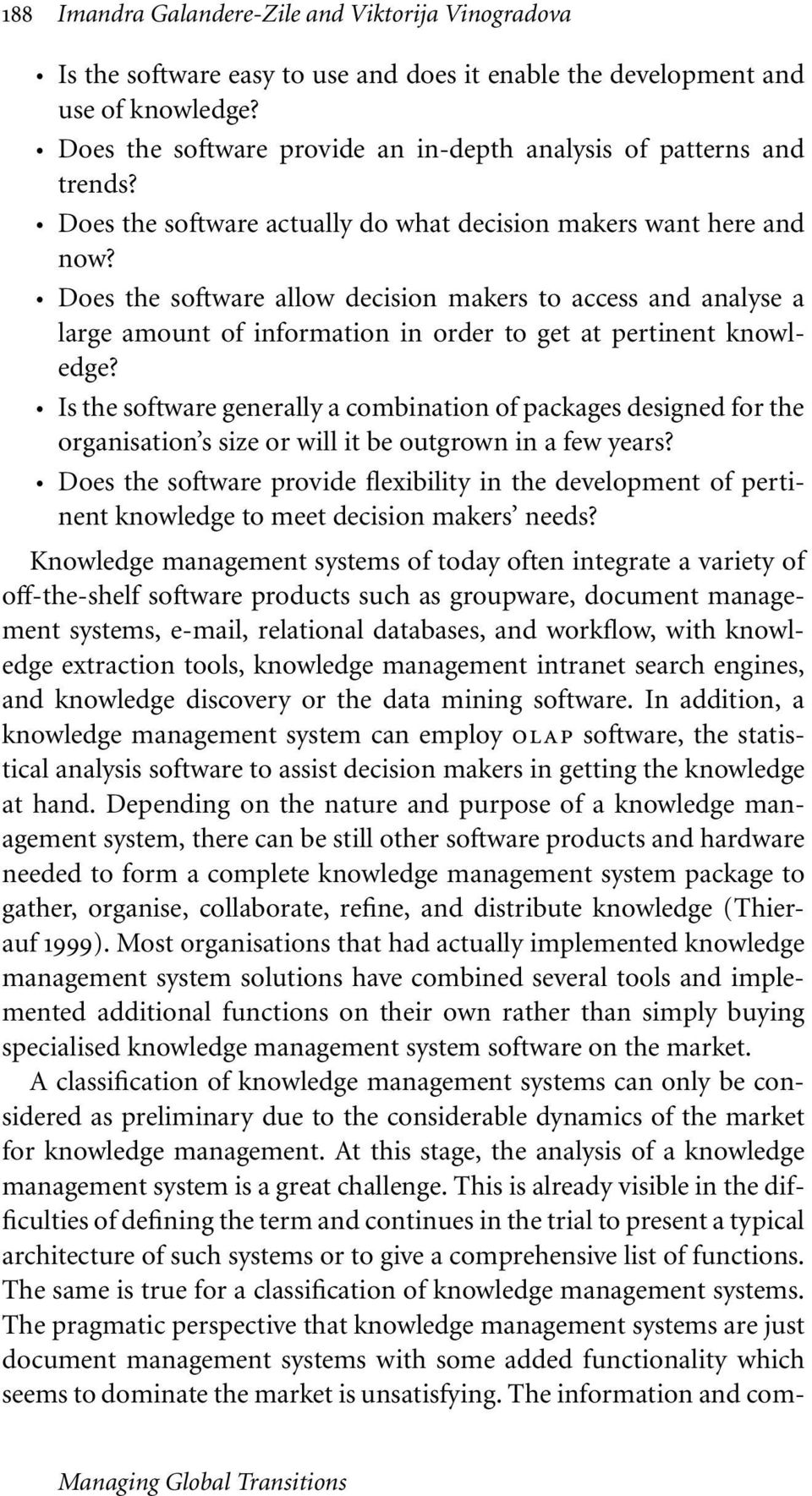 Is the software generally a combination of packages designed for the organisation s size or will it be outgrown in a few years?