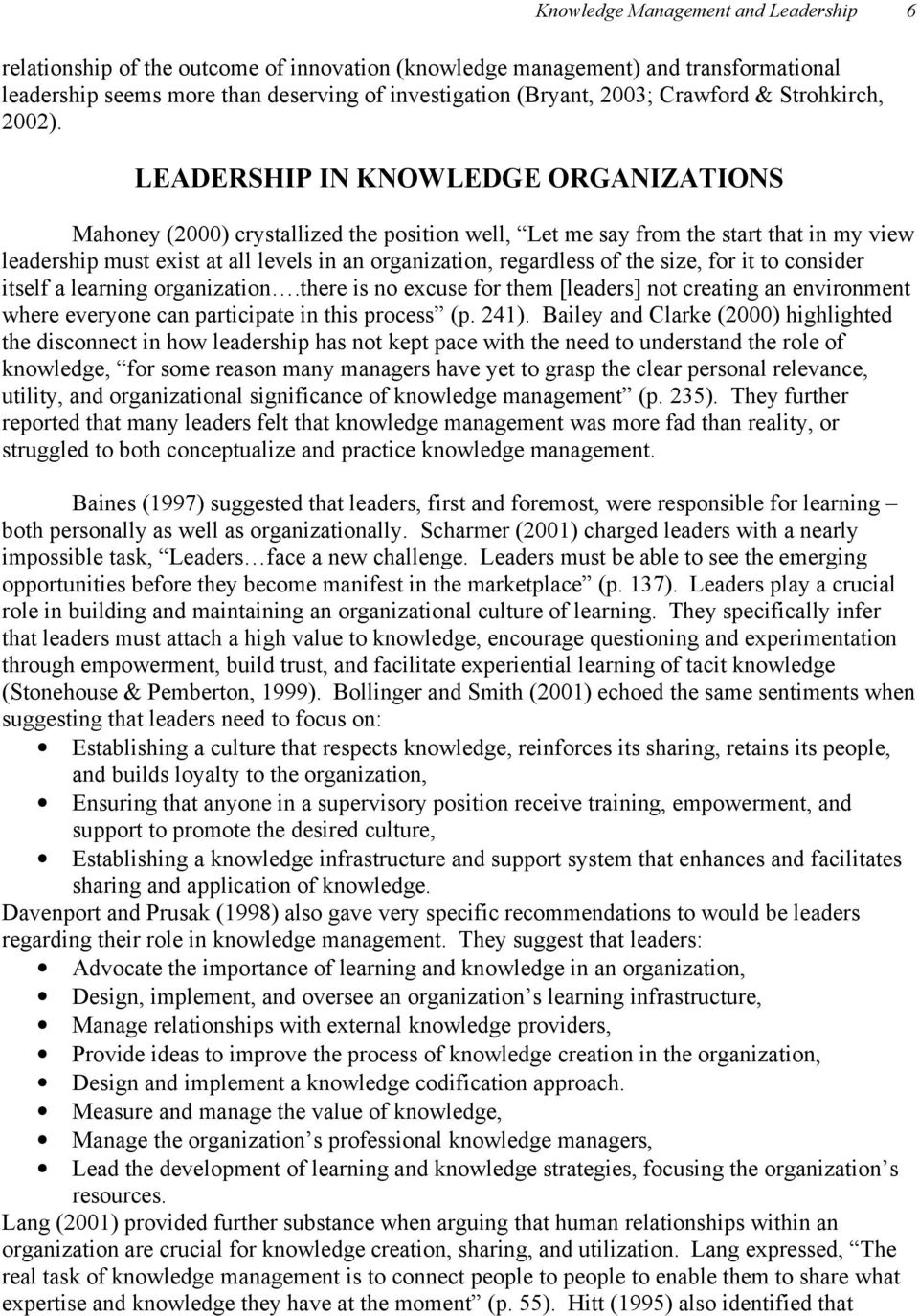 LEADERSHIP IN KNOWLEDGE ORGANIZATIONS Mahoney (2000) crystallized the position well, Let me say from the start that in my view leadership must exist at all levels in an organization, regardless of
