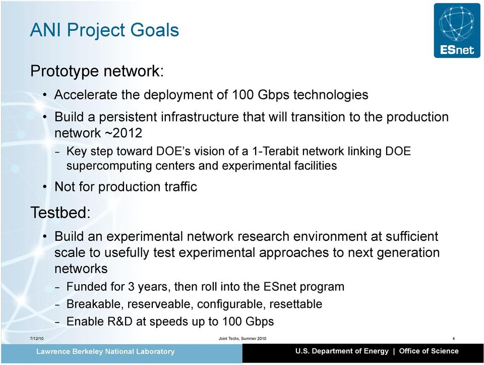 Testbed: Build an experimental network research environment at sufficient scale to usefully test experimental approaches to next generation networks - Funded for